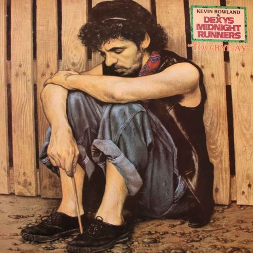 Dexys Midnight Runners|Kevin Rowland - Too Rye Ay - 602537894277 - MERCURY