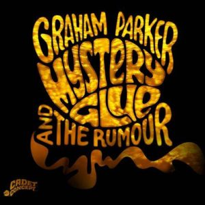 Graham Parker & The Rumour - Mystery Glue - 602547218322 - UNIVERSAL