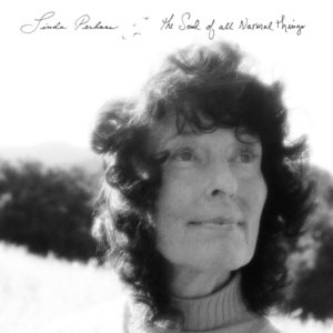 Linda Perhacs - The Soul Of All Natural Things - AKR119 - ASTHMATIC KITTY