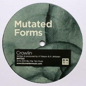 Mutated Forms - Crowlin/ Reach You In Sleep - BMT022 - BLU MAR TEN