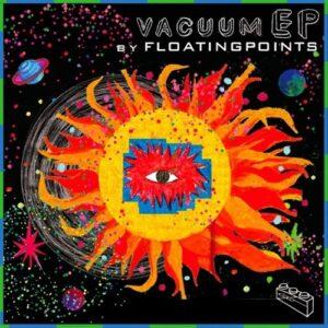 Floating Points - Vacuum Boogie - EGLO002 - EGLO
