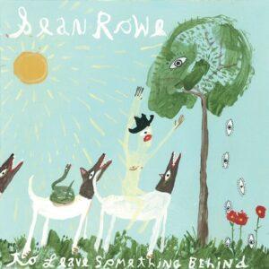 Sean Rowe - To Leave Something Behind - EPIT271837 - ANTI