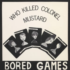 Bored Games - Who Killed Colonel Mustard - FNCT016 - CAPTURED TRACKS