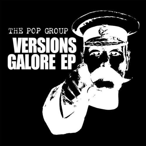 The Pop Group - Versions Galore EP - FREAK13 - FREAKS R US