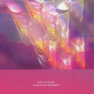 Soft As Snow - Glass Body remix (Maria Minerva