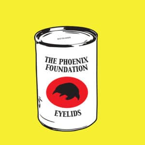 Phoenix Foundation / Eyelids|The - A Can Of Moles - JB122 - JEALOUS BUTCHER