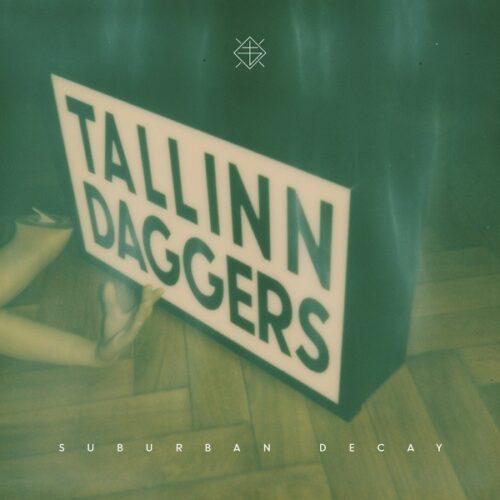 Tallinn Daggers - Suburban Decay - LOVER025 - LOVE FOREVER