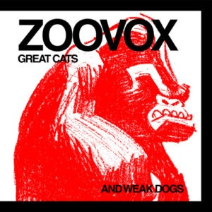 Zoovox - Great Cats And Weak Dogs - LSR3001 - LEISURE CONNECTION