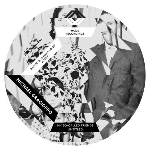 Michael Gracioppo - Santo & Christine Ep (+ Fred P Remix) - MCDE1001 - MCDE