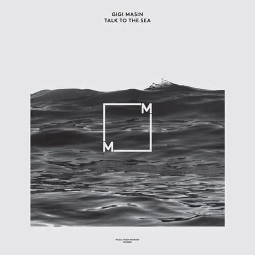 Gigi Masin - Talk To The Sea - MFM002 - MUSIC FROM MEMORY