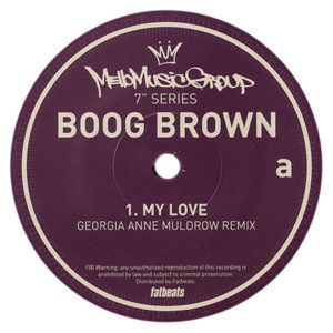 Boog Brown - My Love (georgia Anne Mudlrow Remix) - MMG7001 - MELLO MUSIC GROUP