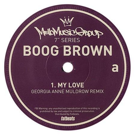 Boog Brown - My Love (georgia Anne Mudlrow Remix) - MMG7001 - MELLO MUSIC GROUP