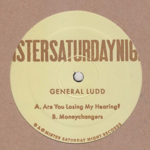 General Ludd - Are You Losing My Hearing? - MSN017 - MISTER SATURDAY NIGHT