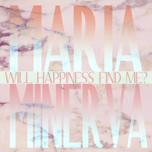 Maria Minerva - Will Happiness Find Me? - NNF269CD - NOT NOT FUN