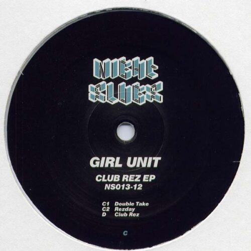 Girl Unit - Club Rez - NS013 - NIGHT SLUGS