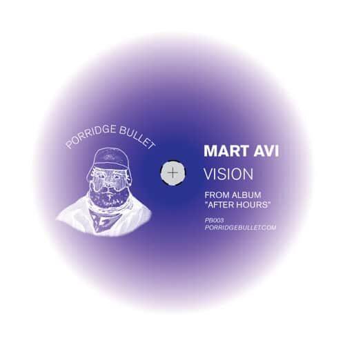 Mart Avi - Vision / Noble Heart - PB003 - PORRIDGE BULLET