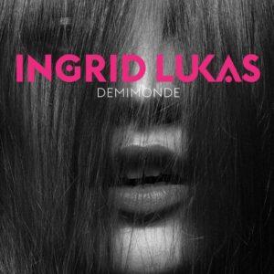 Ingrid Lukas - Demimonde - RON012 - UNIVERSAL