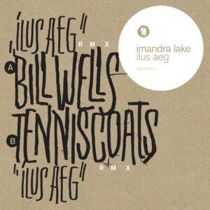 Imandra Lake - Ilus Aeg Remix (bill Wells Tenniscoats) - SEKS037LP - SEKSOUND