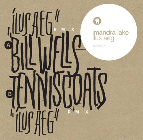 Imandra Lake - Ilus Aeg Remix (bill Wells Tenniscoats) - SEKS037LP - SEKSOUND