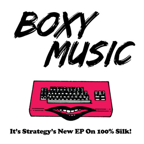 Strategy - Boxy Music - SILK021 - 100% SILK