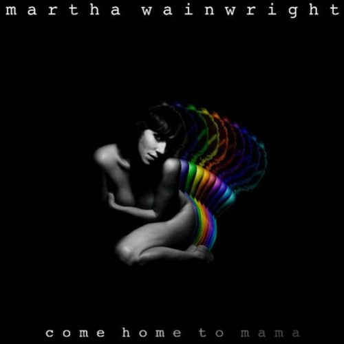 Marta Wainwright - Come Home To Mama - VVR714219 - COOPERATIVE MUSIC