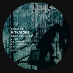 Kitkatone - Coronated Ep - ETHER006 - ETHERWERKS