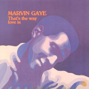 Marvin Gaye - That's The Way Love Is - 600753535127 - TAMLA