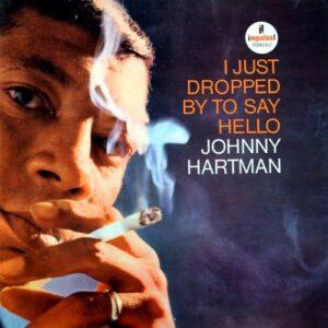 Johnny Hartman - I Just Dropped By To Say Hello - 600753630389 - IMPULSE!