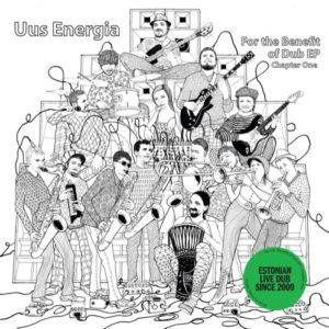 Uus Energia - For The Benefit Of Dub Ep - UE001 - UUS-ENERGIA
