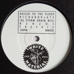 Dj Richard - Nailed To The Floor - WM005 - WHITE MATERIAL