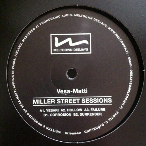 Vesa Matti - Miller Street Sessions - MLTDWN-001 - MELTDOWN DEEJAYS