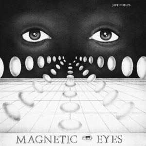 Jeff Phelps - Magnetic Eyes - TOM133LP - TOMLAB
