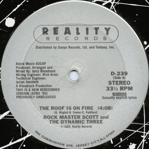 Rock Master Scott And The Dynamic Three - The Roof Is On Fire - D239 - REALITY