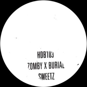 Zomby & Burial - Sweetz - HDB103 - HYPERDUB