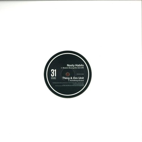 Nasty Habits / Thing & Om Unit - Shadow Boxing / Something Ancient - 31RS020 - THRITYONE RECORDS