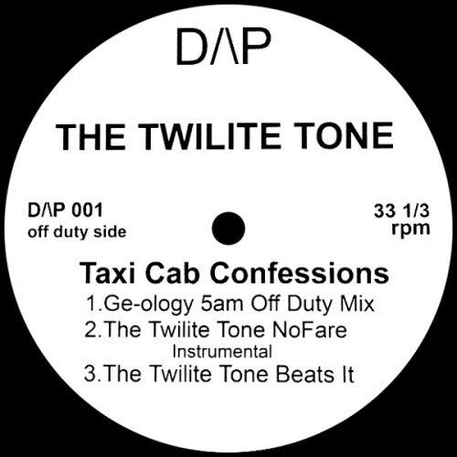 The Twilite Tone - Taxi Cab Confessions/ Ge-Ology Remix - DAP001 - D/P-001