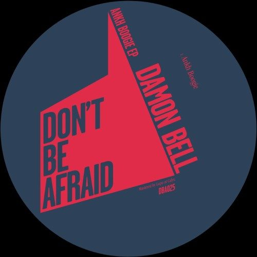Damon Bell - Ankh Boogie Ep - DBA025 - DON'T BE AFRAID