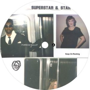 Superstar & Star - Keep On Rocking - PB013 - PORRIDGE BULLET