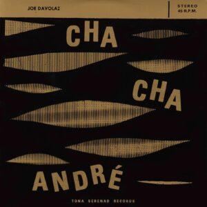Joe Davolaz - Cha Cha Andre - TS14 - TONA SERENAD RECORDS