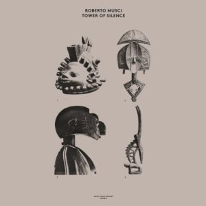 Roberto Musci - Tower Of Silence - MFM014 - MUSIC FROM MEMORY