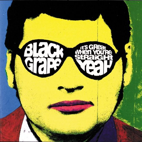 Black Grape - It's Great When You're Straight ... Yeah - 600753730331 - GEFFEN