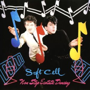 Soft Cell - Non Stop Ecstatic Dancing - 602547964885 - MERCURY