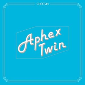 Aphex Twin - Cheetah Ep - WAP391 - WARP RECORDS
