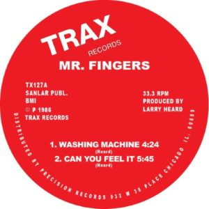Mr Fingers/Larry Heard - Washing Machine / Can You Feel It - TX127 - TRAX