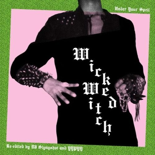Wicked Witch - Under Your Spell - EM1155DEP - EM RECORDS