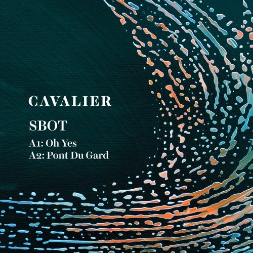 Sbot - Pont Du Gard Ep - CAVALIER003 - CAVALIER
