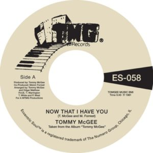 Tommy Mcgee - Now That I Have You / Stay With Me - ES-058 - NUMERO GROUP