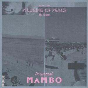 Pilgrims Of Peace - The Slipper - MAMBO004 - HORISONTAL MAMBO