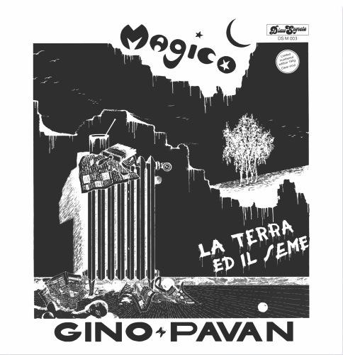 Gino Pavan - Magico / La Terra Ed Il Seme / Electrik Flower - DSM003LTD - DISCO SEGRETA