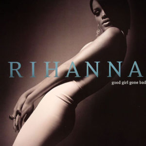 Rihanna - Good Girl Gone Bad - 602517337916 - UNIVERSAL